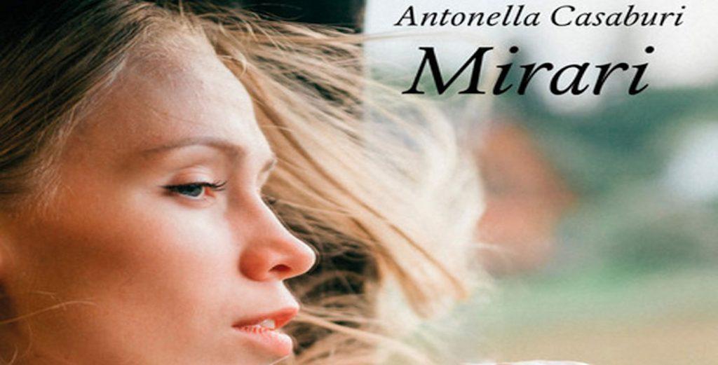 """Libri, """"Mirari"""" il romanzo di esordio di Antonella Casaburi"""